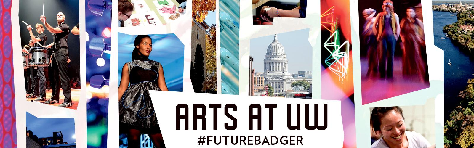 Arts at UW #futurebadger