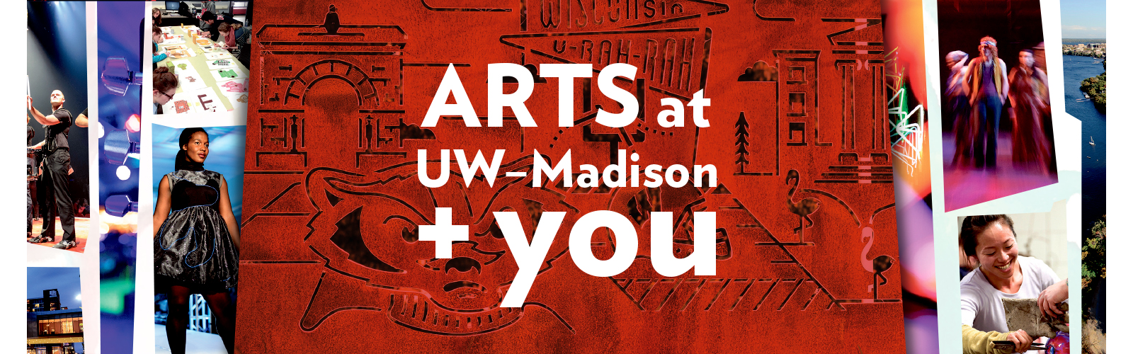 Arts at UW–Madison and you banner image
